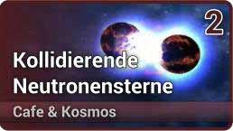 Science Highlight 2017: Kollidierende Neutronensterne (2/2) • Cafe & Kosmos | Hans-Thomas Janka